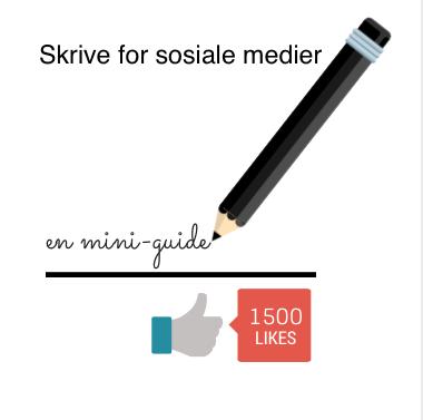 grafikk med tekst mini guide skrive for sosiale medier