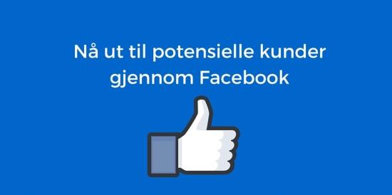 Nå ut til potensielle kunder gjennpm Facebook